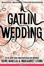 A Gatlin Wedding (Beautiful Creatures: The Untold Stories Book 4)