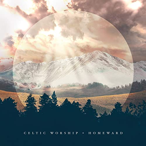 Celtic Worship - Homeward 2019