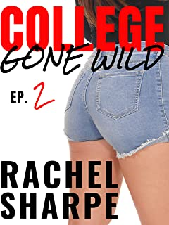 College Gone Wild, Ep. 2 (My Dirty College) (English Edition)