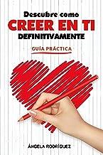 """Guía Práctica """" Descubre Como Creer En Ti"""
