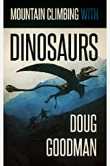 Mountain Climbing With Dinosaurs Kindle Edition