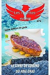 Le livre de cuisine du foie gras: Les recettes ailées n°4, la cuisine artisanale pour se régaler de manière simple et originale Format Kindle