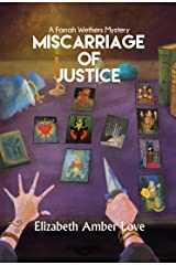 Miscarriage of Justice: A Farrah Wethers Mystery (Book 3) (Farrah Wethers Mysteries) Kindle Edition