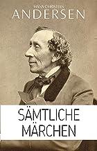 Hans Christian Andersen: Sämtliche Märchen (Illustriert) (German Edition)