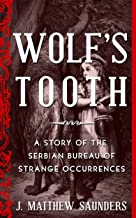 Wolf's Tooth: A Story of the Serbian Bureau of Strange Occurrences