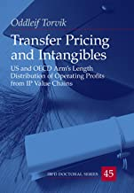 Transfer Pricing and Intangibles: US and OECD Arm's Length Distribution of Operating Profits from IP Value Chains (IBFD Doctoral Series Book 45)