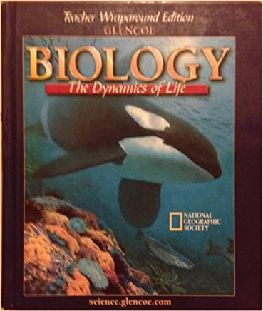 Biology The Dynamics Of Life Teacher Wraparound Edition