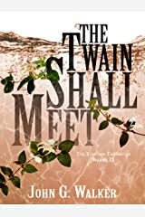 The Twain Shall Meet (The Statford Chronicles Book 9) Kindle Edition