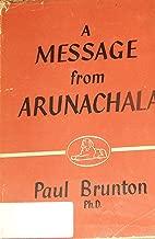A Message From Arunachala By John Brunton, Author of