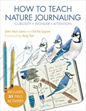 How to Teach Nature Journaling: Curiosity, Wonder, Attention