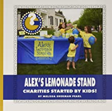 Alex's Lemonade Stand: Charities Started by Kids! (Community Connections: How Do They Help?)
