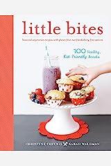 Little Bites: 100 Healthy, Kid-Friendly Snacks Paperback