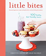 Little Bites: 100 Healthy, Kid-Friendly Snacks
