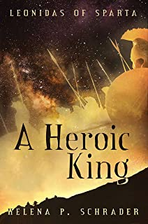 A Heroic King (Leonidas of Sparta Book 3)