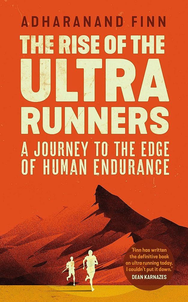 きつく適応する飛行機The Rise of the Ultra Runners: A Journey to the Edge of Human Endurance (English Edition)