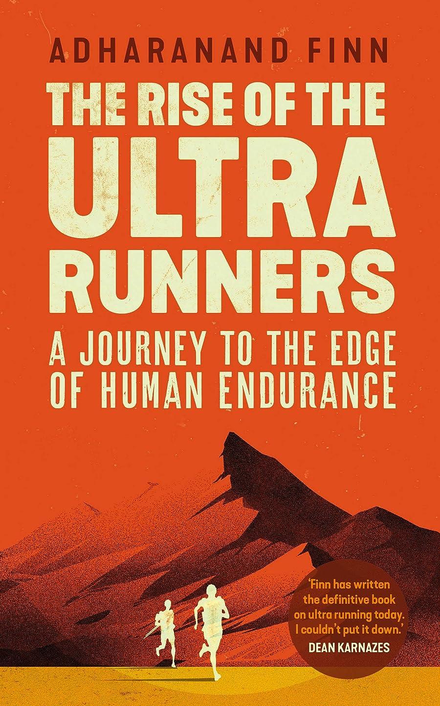 簡潔な司法文字The Rise of the Ultra Runners: A Journey to the Edge of Human Endurance (English Edition)