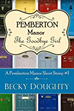 The Goodbye Girl: A Series About Friendship, Family, and Fitting In (Pemberton Manor Book 1)