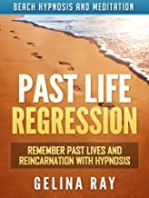 Past Life Regression: Remember Past Lives and Reincarnation with Hypnosis via Beach Hypnosis and Meditation