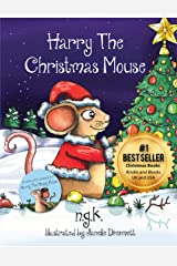 Harry The Christmas Mouse (Harry The Happy Mouse Book 4) Kindle Edition