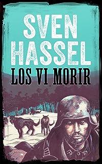 LOS VI MORIR: Edición española (Sven Hassel serie bélica)