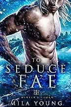 To Seduce A Fae: Reverse Harem Fantasy Romance (Winter's Thorn Book 1) (English Edition)