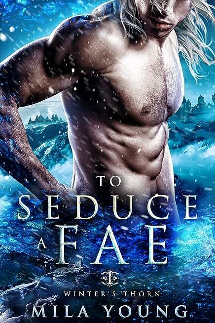 To Seduce A Fae: Fantasy Paranormal Romance (Winter's Thorn Book 1) (English Edition)