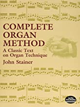 Complete Organ Method: A Classic Text on Organ Technique (Dover Books on Music)