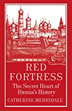 Red Fortress: The Secret Heart of Russia's History (English Edition)
