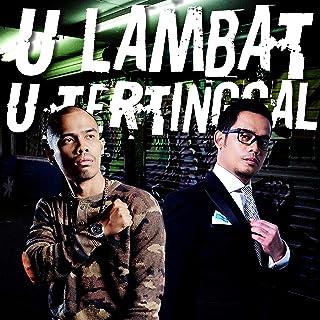 U Lambat U Tertinggal (feat. W.A.R.I.S) [Explicit]