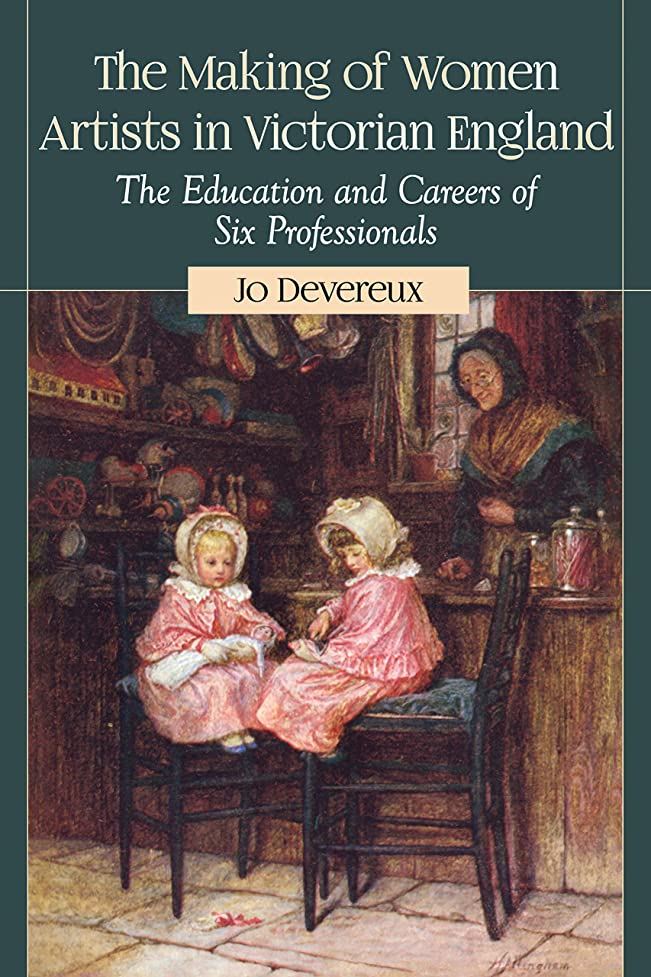 モザイク頑張る長くするThe Making of Women Artists in Victorian England: The Education and Careers of Six Professionals (English Edition)