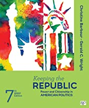 Keeping the Republic; Power and Citizenship in American Politics - Brief Edition Seventh Edition