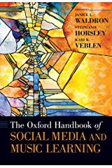 The Oxford Handbook of Social Media and Music Learning (Oxford Handbooks) Kindle Edition