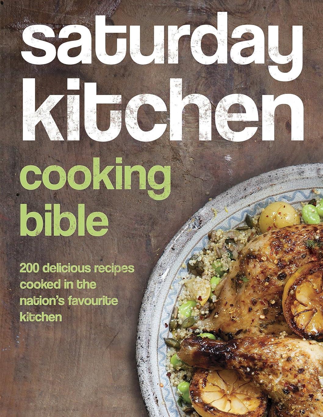 洗う信号分析的なSaturday Kitchen Cooking Bible: 200 Delicious Recipes Cooked in the Nation's Favourite Kitchen (English Edition)