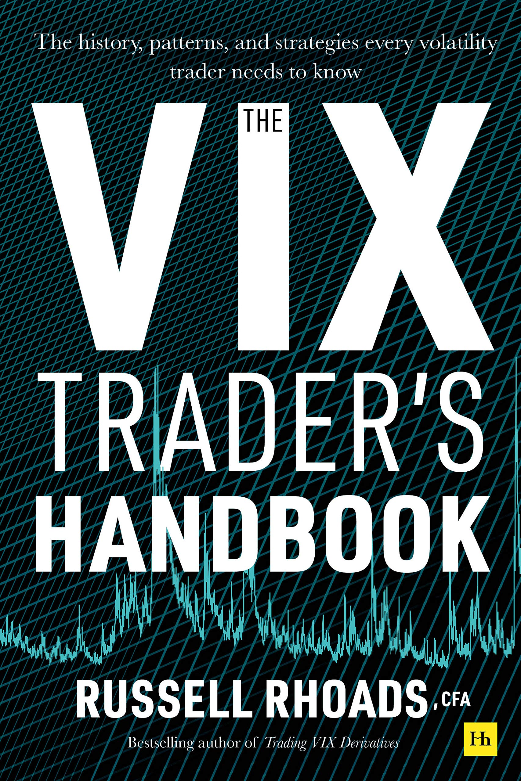 The VIX Trader's Handbook: The history, patterns, and strategies every volatility trader needs to know