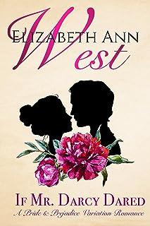 If Mr. Darcy Dared: A Pride and Prejudice Variation Romance