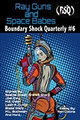 Ray Guns And Space Babes: Boundary Shock Quarterly #6 Kindle Edition