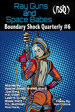 Ray Guns And Space Babes: Boundary Shock Quarterly #6 (English Edition)