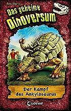 Das geheime Dinoversum 3 - Der Kampf des Ankylosaurus (German Edition)