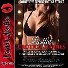Lustful Erotica Stories: Anal Sex, MILFs, Gangbangs, Threesomes, Lesbian Sex, and More