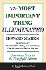 The Most Important Thing Illuminated: Uncommon Sense for the Thoughtful Investor (Columbia Business School Publishing) Kindle Edition