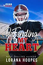 Defending My Heart - Clean, Christian Football Romance: (A Texas Tornados Single Author Sports Romance Book 1)