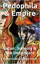 Pedophila & Empire: Satan, Sodomy & the Deep State (Trump Revolution Book 13)