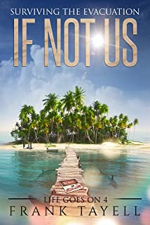 If Not Us: Surviving the Evacuation (Life Goes On Book 4)