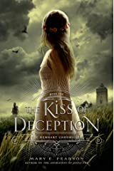 The Kiss of Deception: The Remnant Chronicles, Book One Kindle Edition