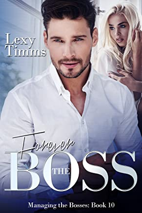 23bb12cf96 Forever the Boss  Billionaire Romance ~ Hot and Steamy (Managing the Bosses  Series Book