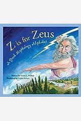 Z is for Zeus: A Greek Mythology Alphabet (Art and Culture) Kindle Edition