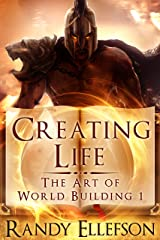 Creating Life (The Art of World Building Book 1) Kindle Edition