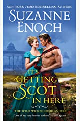 It's Getting Scot in Here (The Wild Wicked Highlanders Book 1) Kindle Edition