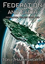 Federation and Earth: Federation Trilogy Book Two