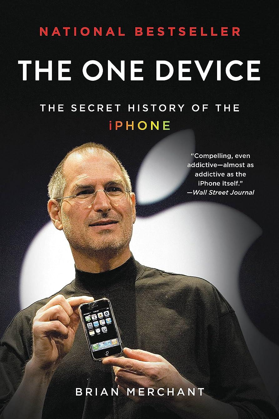 北リダクター識字The One Device: The Secret History of the iPhone (English Edition)